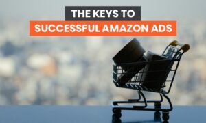 The Key to Successful Amazon Ads