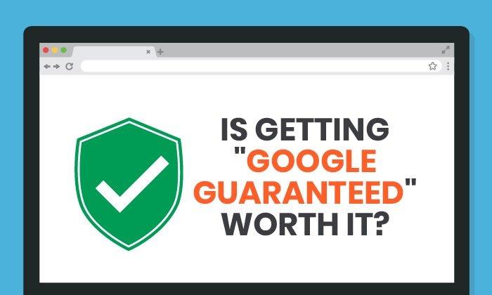 "Is Getting ""Google Guaranteed"" Worth It?"