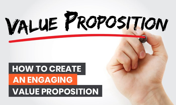 How to Create an Engaging Value Proposition