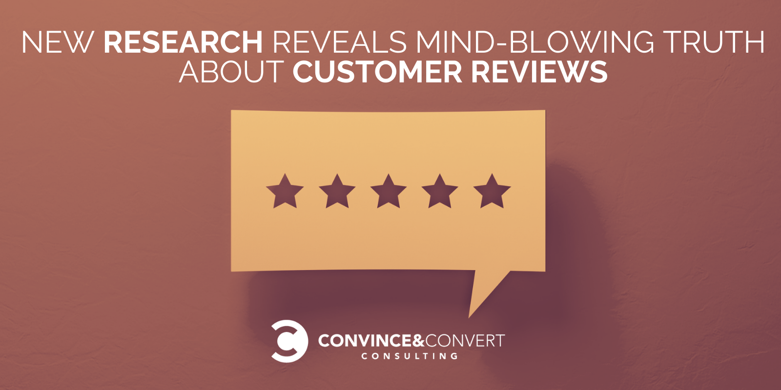 New Research Reveals Mind-Blowing Truth About Customer Reviews