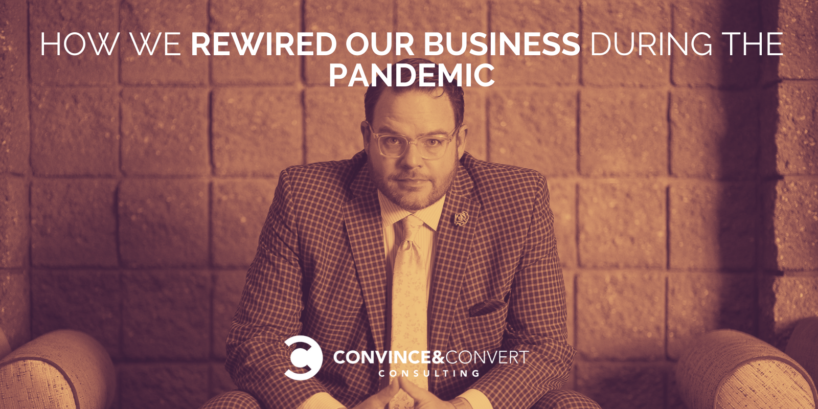 How We Successfully Rewired Our Business During the Pandemic