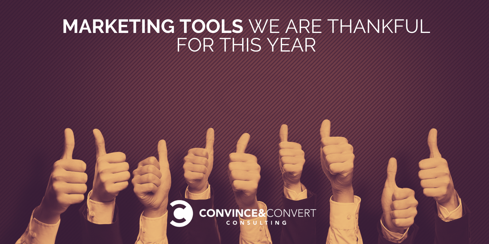 12 Marketing Tools We Are Thankful for This Year