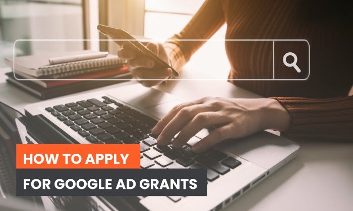 What Are Google Ad Grants?