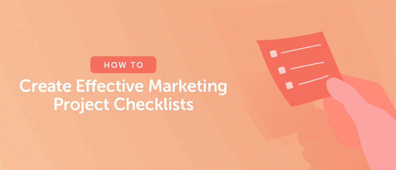 How to Create Effective Marketing Project Checklists