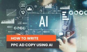 How to Write PPC Ad Copy Using AI
