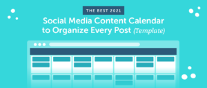 The Best 2021 Social Media Content Calendar to Organize Every Post (Template)
