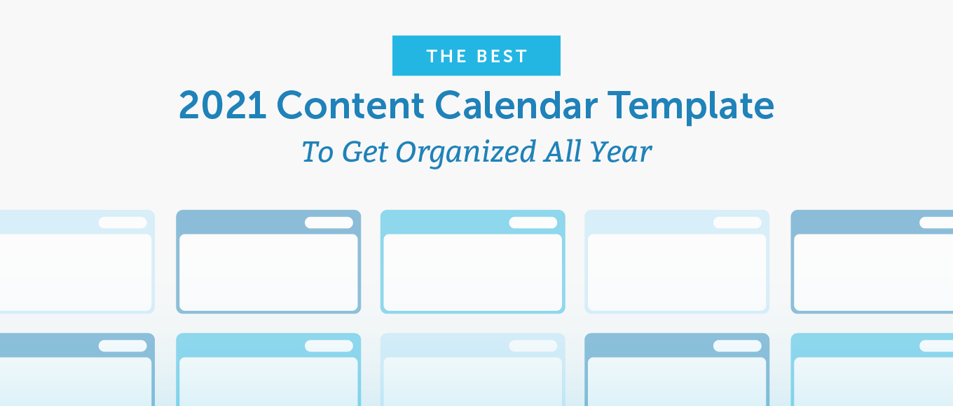 The Best 2021 Content Calendar Template to Get Organized All Year