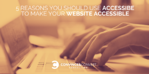 5 Reasons to Use accessiBe to Make Your Website Accessible