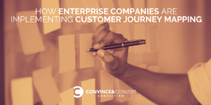 How Enterprise Companies Are Implementing Customer Journey Mapping