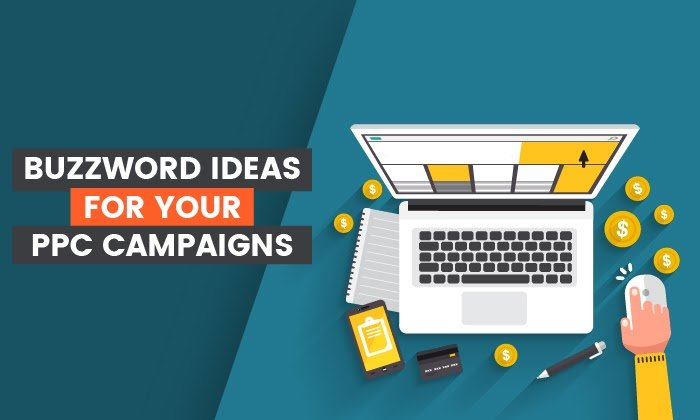 20 Buzzword Ideas for Your PPC Campaigns