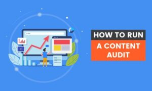 How to Run a Content Audit