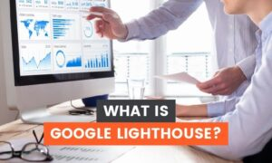 What is Google Lighthouse?