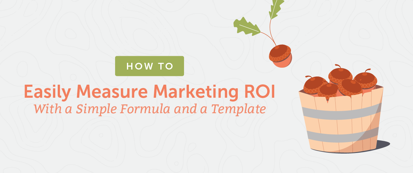 How to Easily Measure Marketing ROI With a Simple Formula and a Template