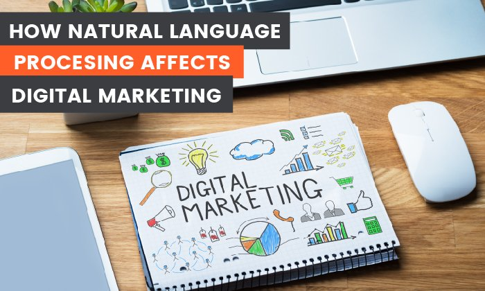 How Natural Language Processing Affects Digital Marketing