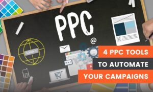 4 PPC Tools to Automate Your Ad Campaigns