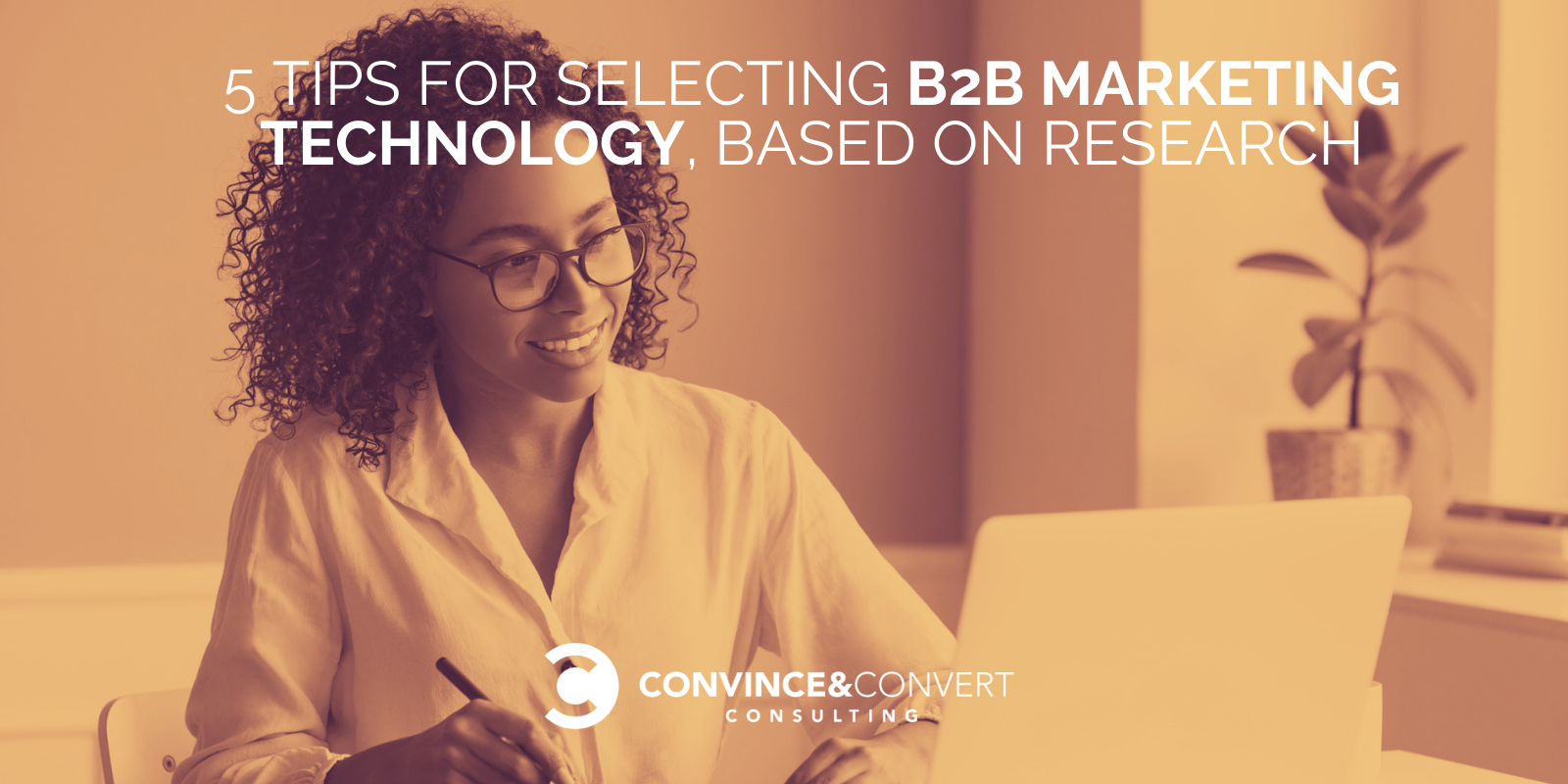 5 Tips for Selecting Marketing Technology, Based on Research