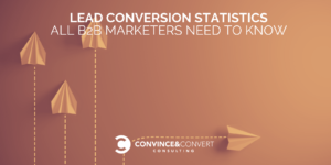 Lead Conversion Statistics All B2B Marketers Need to Know
