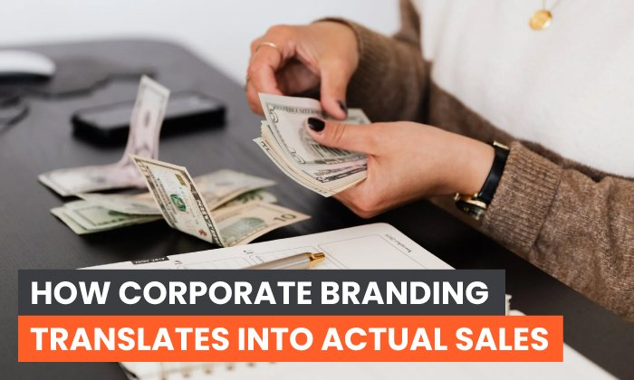 How Corporate Branding Translates Into Actual Sales