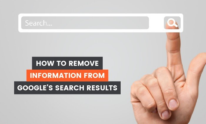 How to Remove Information from Google Search Results