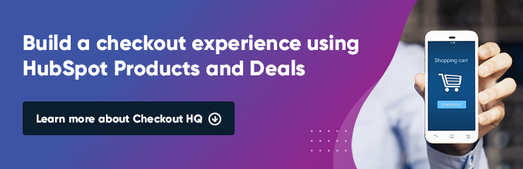 Introducing Checkout HQ: The First Checkout Experience Native to HubSpot