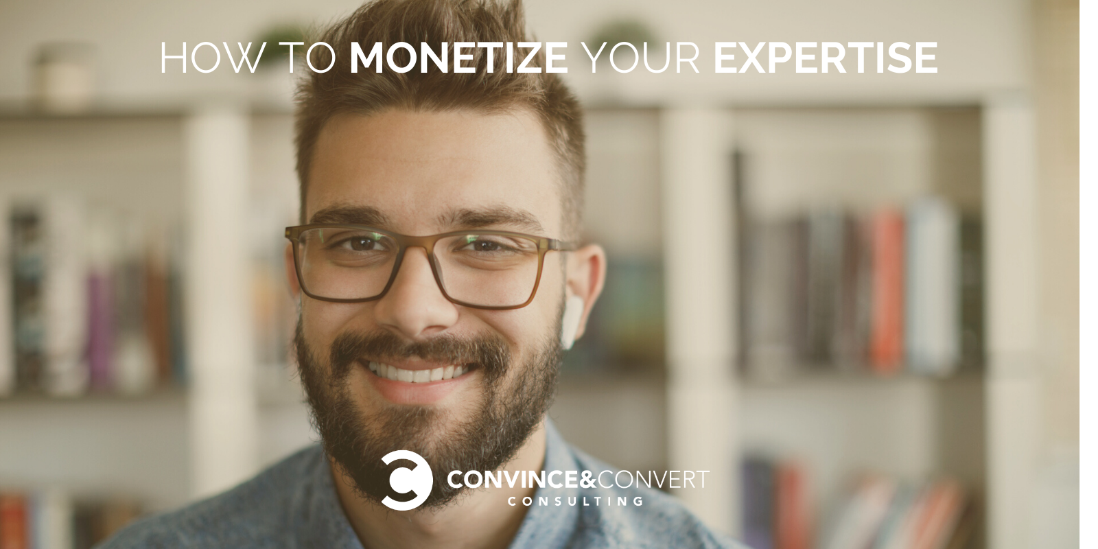How to Monetize Your Expertise