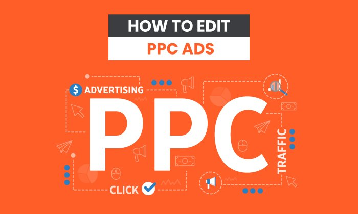 How to Edit PPC Ads