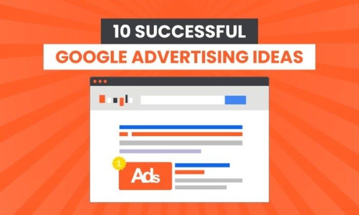 10 Successful Google Advertising Ideas