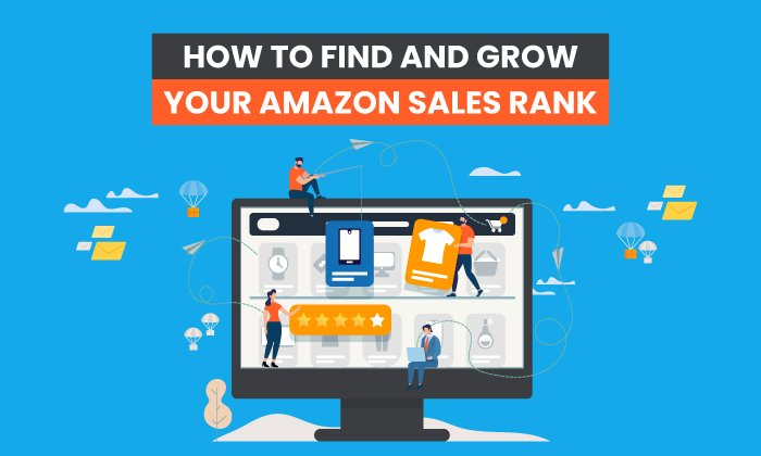 How to Find and Grow Your Amazon Sales Rank