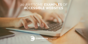 20 Awesome Examples of Accessible Websites
