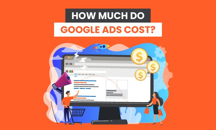 How Much Do Google Ads Cost?