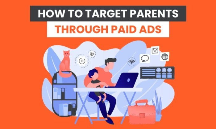 How to Target Parents Through Paid Ads