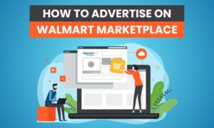 How to Advertise on Walmart Marketplace