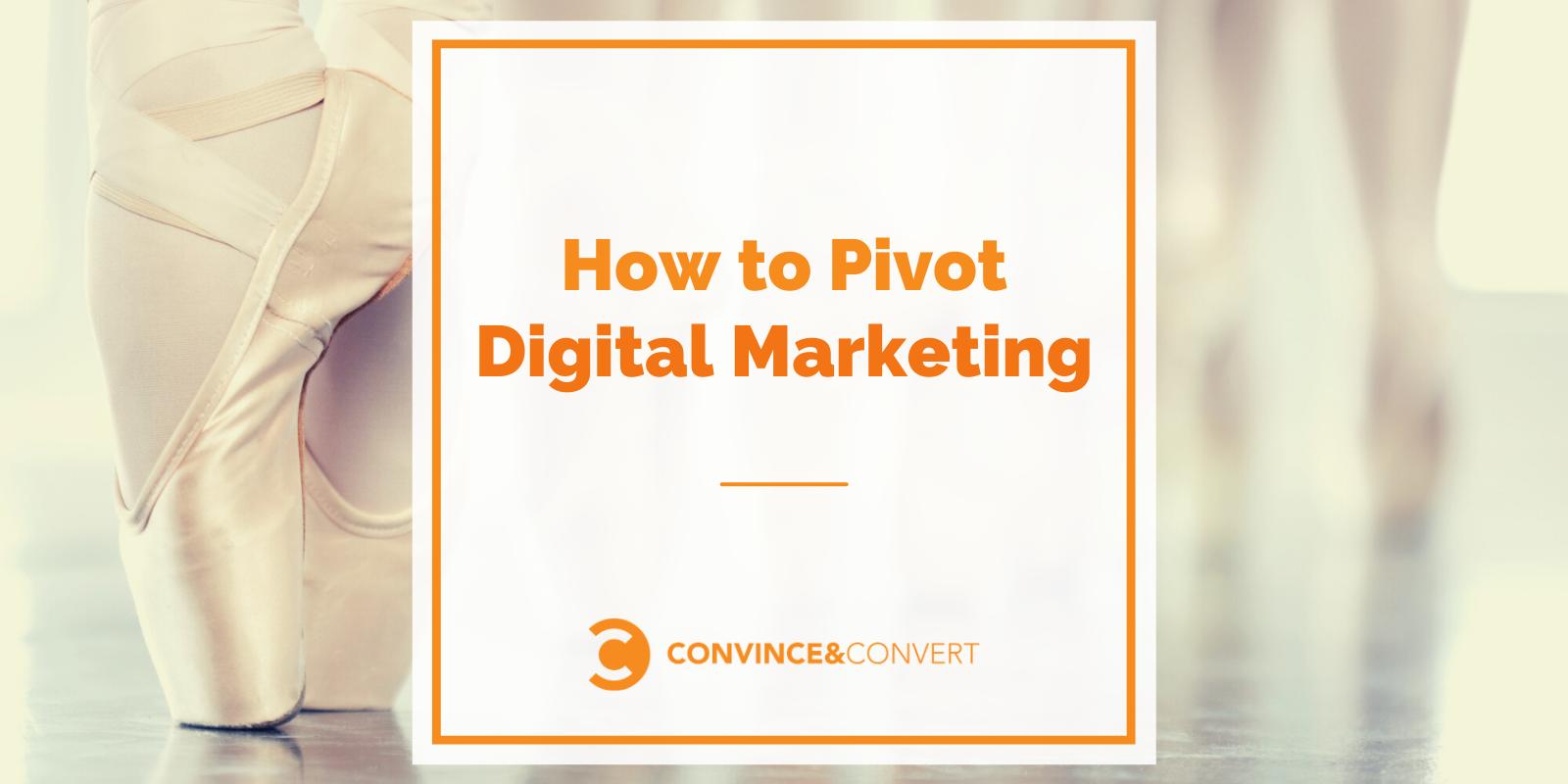 How to Pivot Digital Marketing