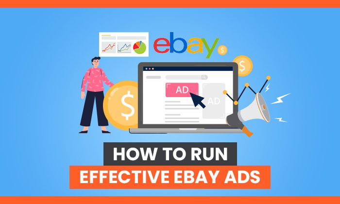 How to Run Effective eBay Ads