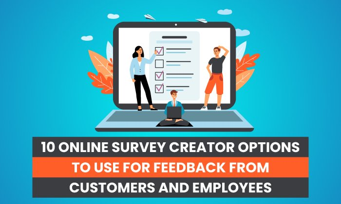 10 Online Survey Creator Options to Use For Feedback