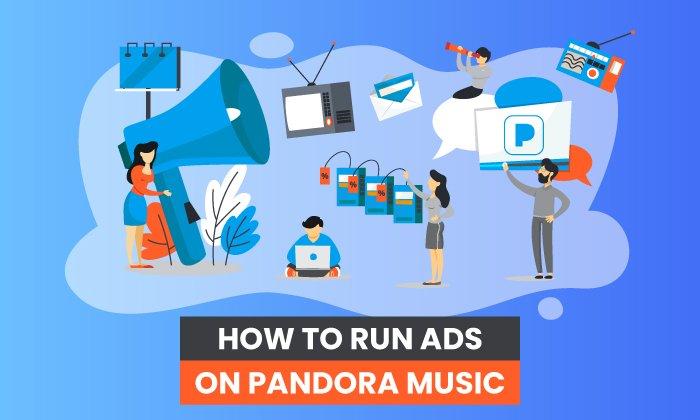 How to Run Pandora Music Ads