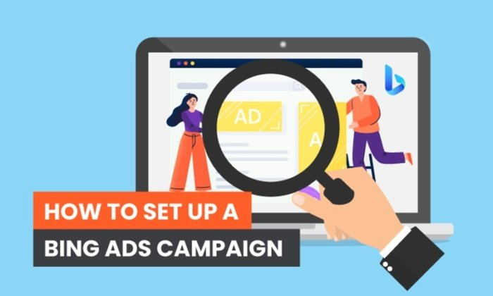 How to Set Up a Bing Ads Campaign