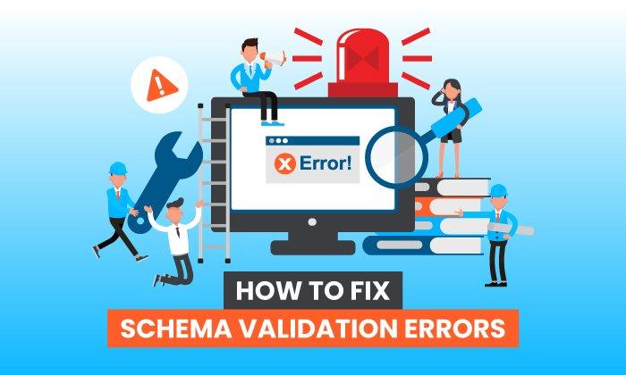 How to Fix Schema Validation Errors