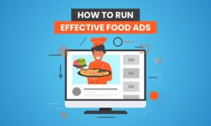 How to Run Effective Food Ads