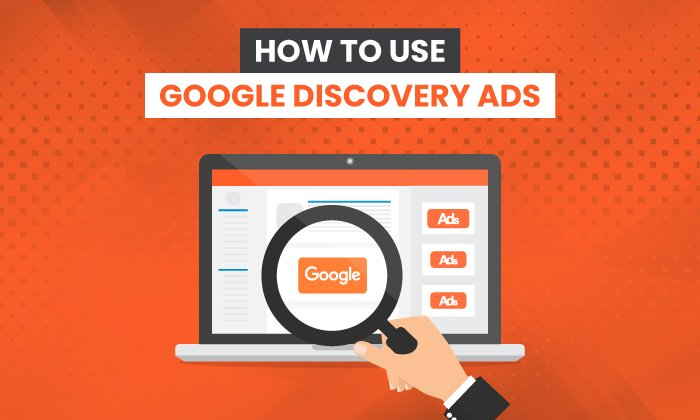 How to Use Google Discovery Ads