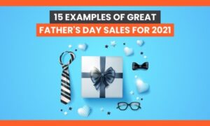 15 Examples of Great Marketing for Father's Day Sales