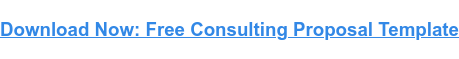 How to Write a Consulting Proposal [Template]