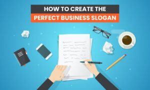 How to Create the Perfect Business Slogan