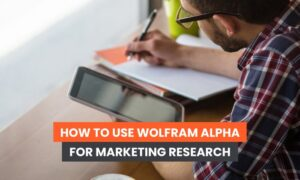 How to Use Wolfram Alpha for Marketing Research