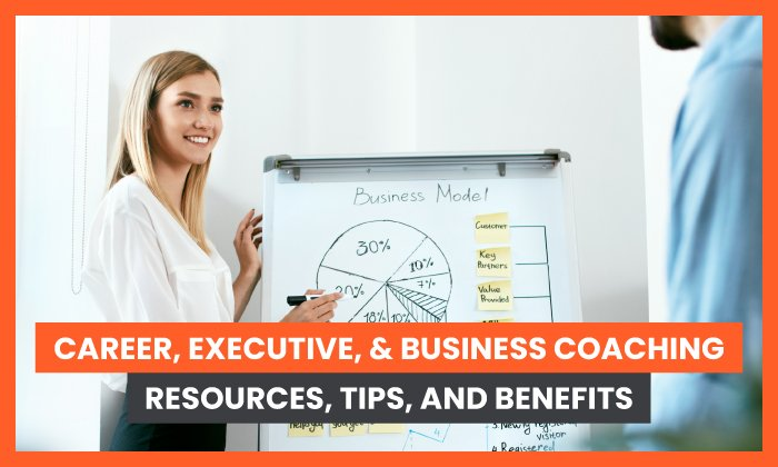 15 Career & Business Coaching Resources, Tips, and Benefits