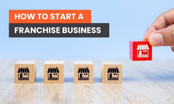 How to Start a Franchise Business