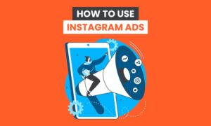 How to Use Instagram Ads