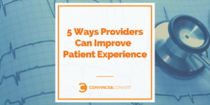5 Ways Providers Can Improve Patient Experience