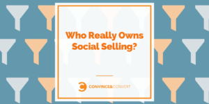 Who Really Owns Social Selling?