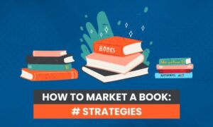 How to Market a Book: 7 Strategies